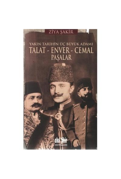 Talat-Enver-Cemal Paşalar - Ziya Şakir