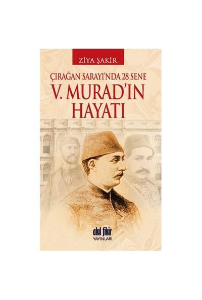 Çırağan Sarayında 28 Sene - 5. Murad'In Hayatı-Ziya Şakir