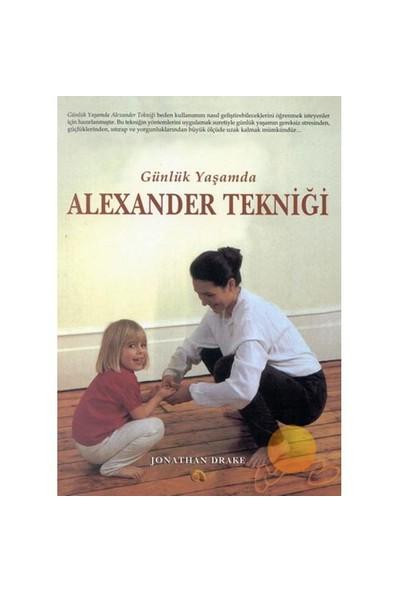 GÜNLÜK YAŞAMDA ALEXANDER TEKNİĞİ