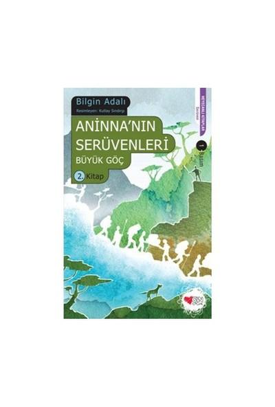 Aninnanın Serüvenleri - 2 - Büyük Göç-Bilgin Adalı
