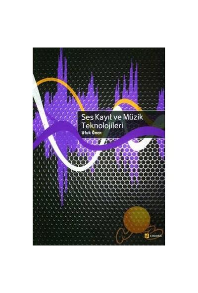 Ses Kayıt Ve Müzik Teknolojileri - Ufuk Önen