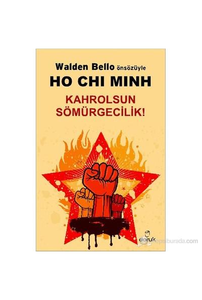 Ho Chi Minh - Kahrolsun Sömürgecilik!-Kolektif