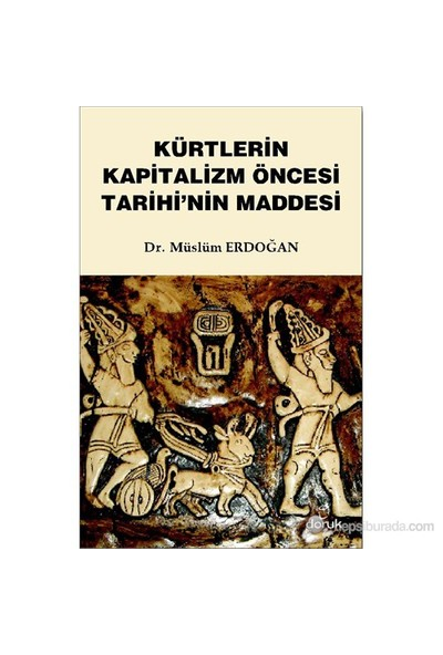 Kürtlerin Kapitalizm Öncesi Tarihi'Nin Maddesi-Müslüm Erdoğan