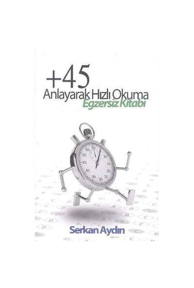 45 Anlayarak Hızlı Okuma Egzersiz Kitabı - Serkan Aydın