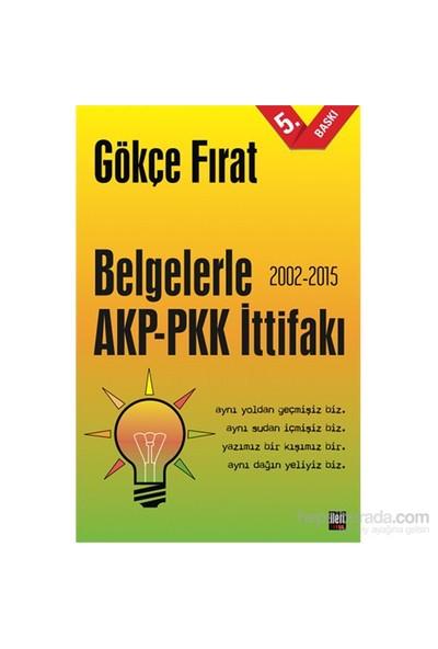 Belgelerle Akp-Pkk İttifakı (2002-2015)-Gökçe Fırat