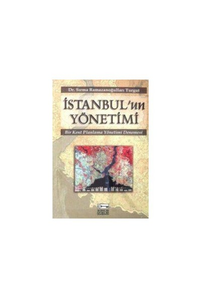 İstanbul'Un Yönetimi-Sırma Ramazanoğulları Turgut