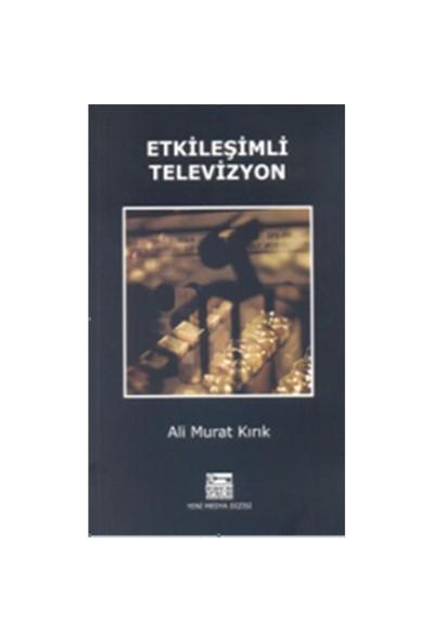 Etkileşimli Televizyon - Ali Murat Kırık