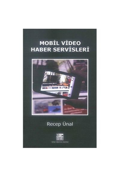 Mobil Video Haber Servisleri-Recep Ünal