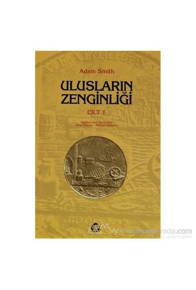 Ulusların Zenginliği Cilt: 1 - Adam Smith