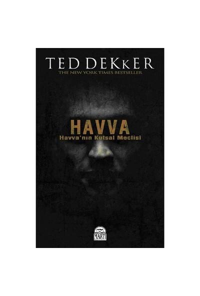 Havva - Havva'Nın Kutsal Meclisi-Ted Dekker