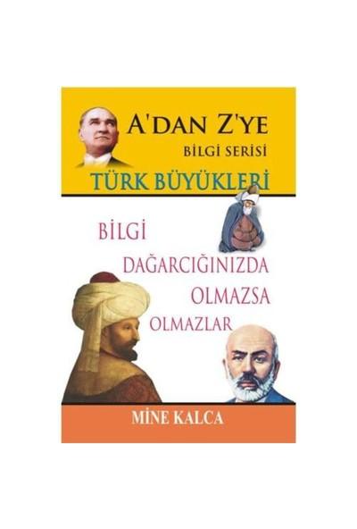 A'Dan Z'Ye Bilgi Serisi - Türk Büyükleri-Mine Kalca