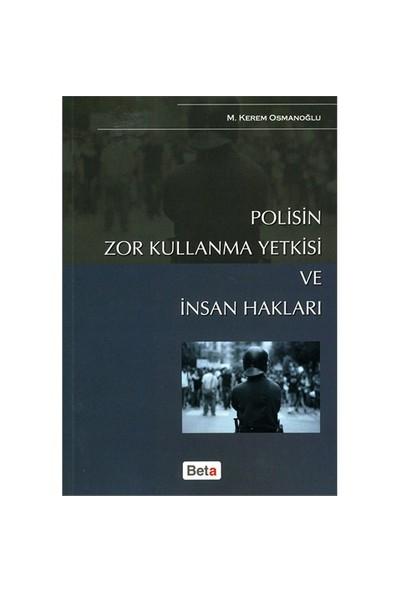 Polisin Zor Kullanma Yetkisi Ve İnsan Hakları-M. Kerem Osmanoğlu