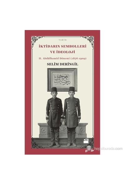 İktidarın Sembolleri Ve İdeoloji-Selim Deringil