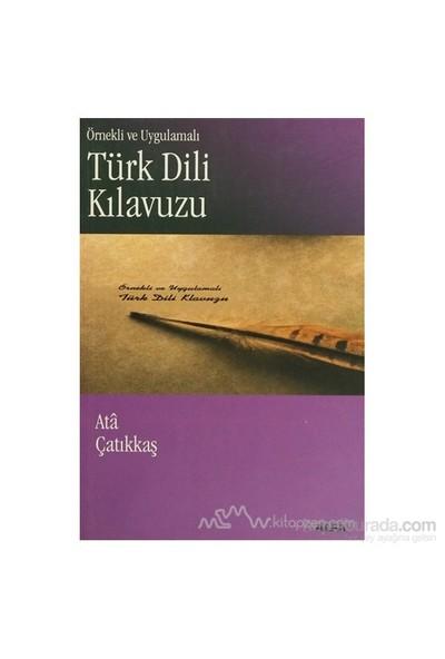 Örnekli Ve Uygulamalı Türk Dili Kılavuzu-M. Ata Çatıkkaş