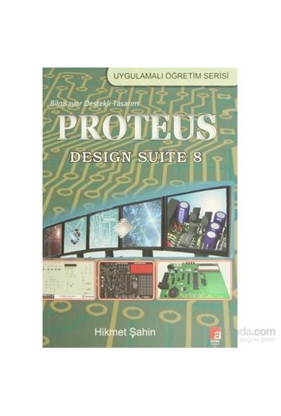 Proteus Design Suite 8 - Bilgisayar Destekli Tasarım - Hikmet Şahin