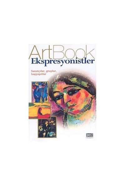 Ekspresyonistler: Sanatçılar, Gruplar, Başyapıtlar (Artbook)-Gabriele Crepaldi