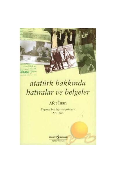 Atatürk Hakkında Hatıralar Ve Belgeler - Ayşe Afet İnan