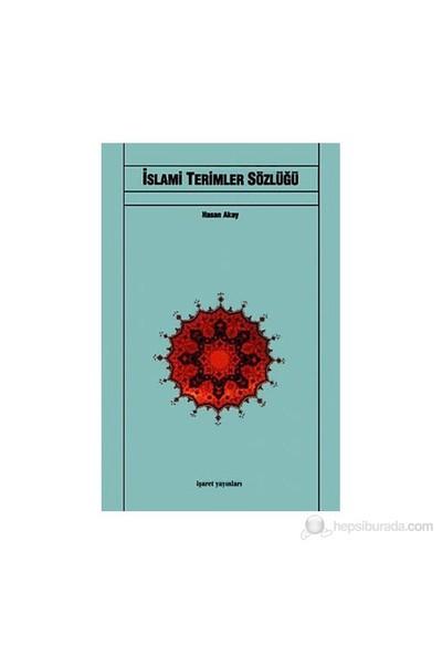 İslami Terimler Sözlüğü-Hasan Akay