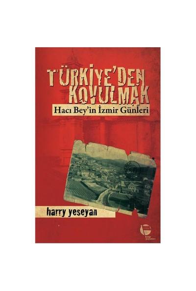 Türkiye'den Kovulmak : Hacı Bey'in İzmir günleri - Harry Yeseyan