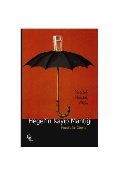 Hegel'in Kayıp Mantığı - Nitelik Nicelik Ölçü