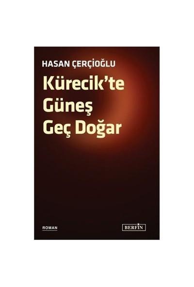 Kürecik'Te Güneş Geç Doğar-Hasan Çerçioğlu