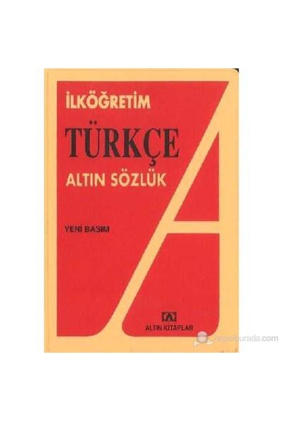 Altın İlköğretim Türkçe Sözlük - Hüseyin Kuşçu