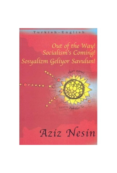 Out Of The Way! Socialism'S Coming-Aziz Nesin