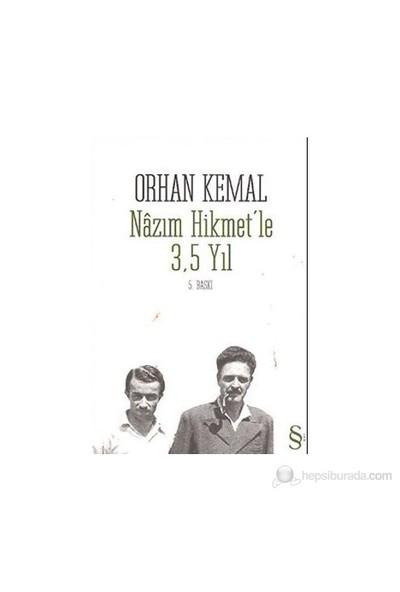 Nazım Hikmet'Le 3,5 Yıl-Orhan Kemal