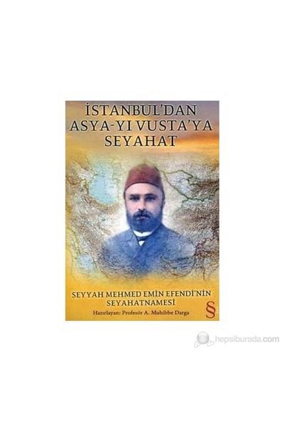İstanbul'Dan Asya-Yı Vusta'Ya Seyahat Seyyah Mehmed Emin Efendi'Nin Seyahatnamesi-Kolektif
