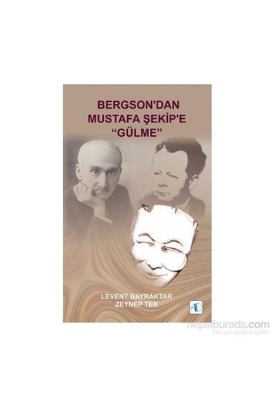 """Bergson'Dan Mustafa Şekip'E """"Gülme""""-Zeynep Tekgür"""