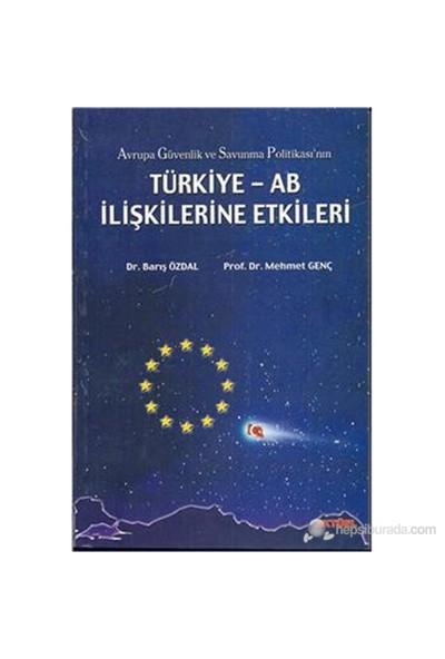 Avrupa Güvenlik Ve Savunma Politikası'nın Türkiye AB İlişkilerine Etkileri - Mehmet Genç