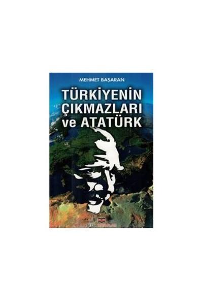 Türkiyenin Çıkmazları Ve Atatürk-Mehmet Başaran
