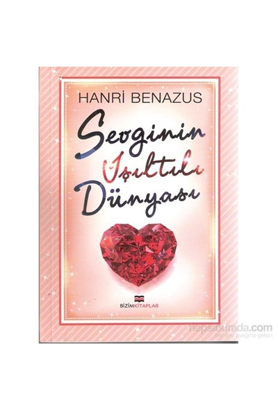 Sevginin Işıltılı Dünyası-Henri Benazus