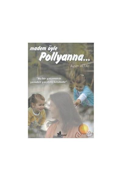 Madem Öyle Pollyanna...