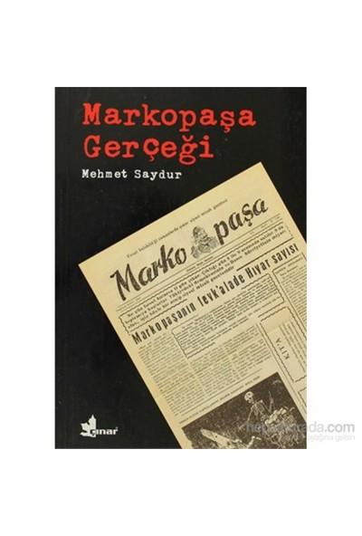 Markopaşa Gerçeği-Mehmet Saydur