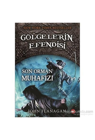 Gölgelerin Efendisi (12. Kitap) - Son Orman Muhafızı - John Flanagan