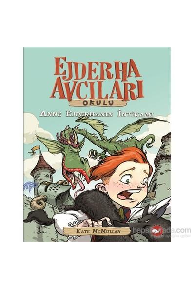 Ejderha Avcıları Okulu (2. Kitap) Anne Ejderhanın İntikamı - Kate McMullan