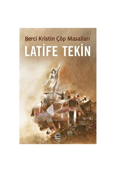 Berci Kristin Çöp Masalları - Latife Tekin