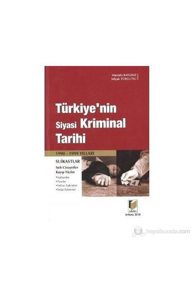 Türkiye'nin Siyasi Kriminal Tarihi - Selçuk Turgutlu
