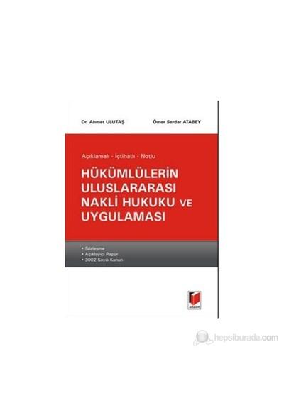Hükümlülerin Uluslararası Nakli Hukuku Ve Uygulaması-Ahmet Ulutaş