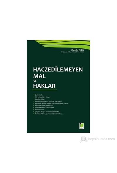 Haczedilemeyen Mal Ve Haklar-Muzaffer Aydın