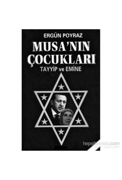 Musa'nın Çocukları - Tayyip ve Emine - Ergün Poyraz