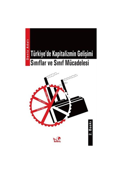 Türkiye'De Kapitalizmin Gelişimi / Sınıflar Ve Sınıf Mücadelesi-Deniz Adalı