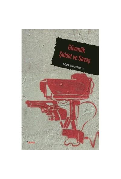 Güvenlik Şiddet Ve Savaş-Mark Neocleous