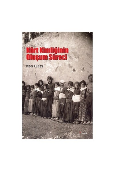 Kürt Kimliğinin Oluşum Süreci-Naci Kutlay