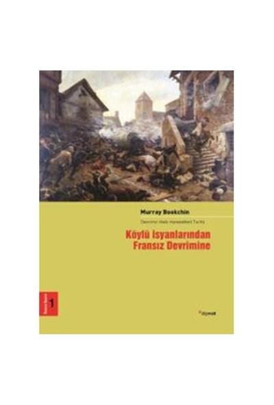 Köylü İsyanlarından Fransız Devrimine - (Devrimci Halk Hareketleri Tarihi 1)-Murray Bookchin