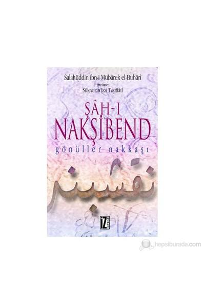 Şah-I Nakşibend (Gönüller Nakkaşı)-Salahüddin İbn'İ Mübarek El-Buhari