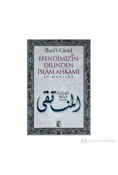 Efendimizin Dilinden İslam Ahkamı (Ciltli) - (Efendimiz'İn Dilinden İslâm Ahkamı)-İbnül Carüd