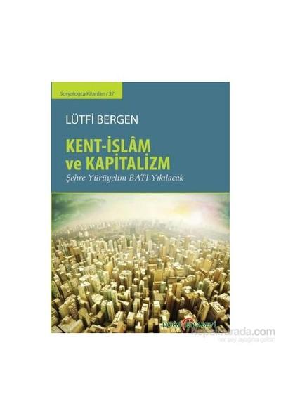 Kent-İslam Ve Kapitalizm-Lütfi Bergen