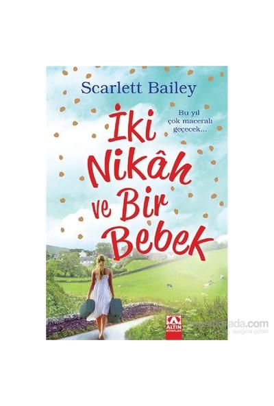 İki Nikâh Ve Bir Bebek-Scarlett Bailey